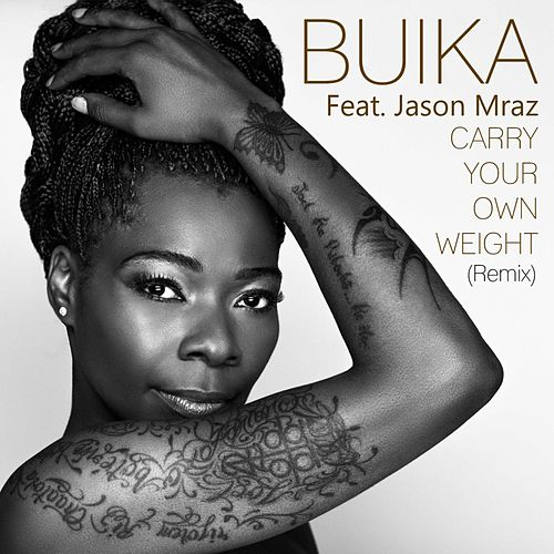 Play & Download Carry your own weight (feat. Jason Mraz) (Remix) by Buika | Napster