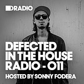 Defected In The House Radio Show: Episode 011 (hosted by Sonny Fodera) by Various Artists
