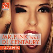 Lazarus by Mr Pink