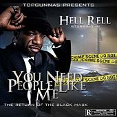 Play & Download You Need People Like Me: The Return of the Black Mask by Hell Rell | Napster
