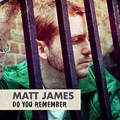 Play & Download Do You Remember by Matt James | Napster