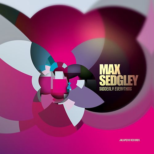 Play & Download Suddenly Everything by Max Sedgley | Napster