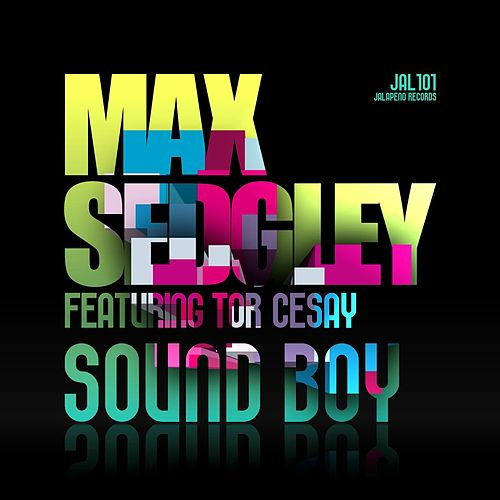 Play & Download Sound Boy (feat. Tor Cesay) - EP by Max Sedgley | Napster