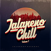 Jalapeno Chill, Vol.1 by Various Artists