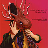 Neon Meate Dream Of A Octafish - A Tribute To Captain Beefheart & His Magic Band by Various Artists