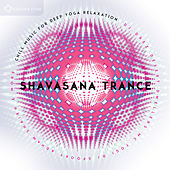 Shavasana Trance von Various Artists