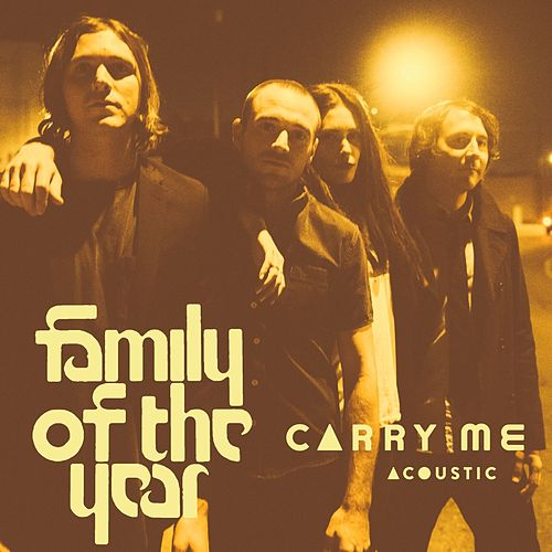 Play & Download Carry Me (feat. Z Berg & Erica Driscoll) (Acoustic) by Family of the Year | Napster