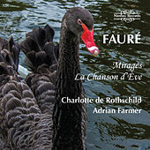 Play & Download Fauré: Mirages & La Chanson D'ève by Adrian Farmer | Napster
