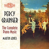 Play & Download Grainger: The Complete Piano Music by Martin Jones | Napster