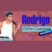 Ocho Cuarenta (Remix) by Rodrigo Bueno