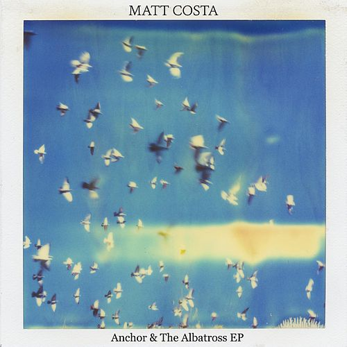 Play & Download Anchor & the Albatross - EP by Matt Costa | Napster