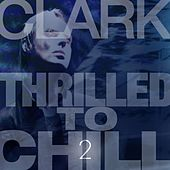 Thrilled to Chill 2 von Clark