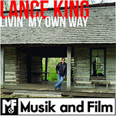 Livin' My Own Way by Lance King