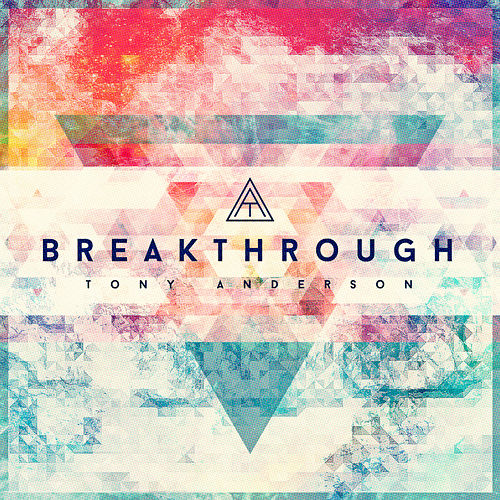 Play & Download Breakthrough (Remastered) - Single by Tony Anderson | Napster