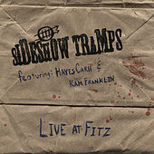 Sideshow Tramps - Live at Fitz by Sideshow Tramps