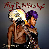 Play & Download My Relationship by Nik West | Napster