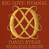 Play & Download Big Love Hymnal by David Byrne | Napster