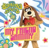Play & Download My Friend Sammy by Banana Splits | Napster