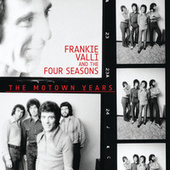 The Motown Years by Frankie Valli & The Four Seasons