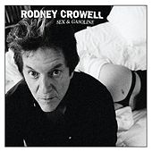 Play & Download Sex & Gasoline by Rodney Crowell | Napster