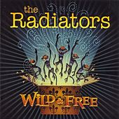 Play & Download Wild & Free by The Radiators | Napster