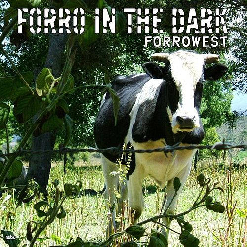Play & Download Forrowest by Forro In The Dark | Napster