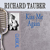 Play & Download Kiss Me Again by Richard Tauber | Napster