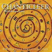 Wondrous Love - A Folk Song Collection by Chanticleer