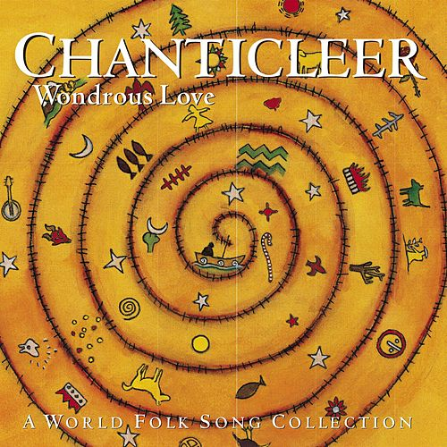Play & Download Wondrous Love - A Folk Song Collection by Chanticleer | Napster