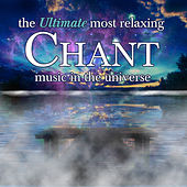 Play & Download The Ultimate Most Relaxing Chant in the Universe by Various Artists | Napster