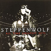 Play & Download All Time Greatest Hits by Steppenwolf | Napster