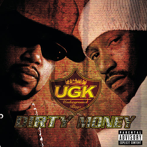 Play & Download Dirty Money by UGK | Napster