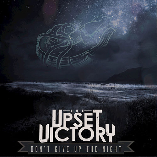 Play & Download Don't Give Up the Night by The Upset Victory | Napster