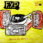 Play & Download Dance My Dunce by F.Y.P. | Napster