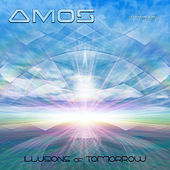 Play & Download Illusions of Tomorrow by Amos | Napster