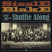 Sissle & Blake Sing Shuffle Along by Various Artists