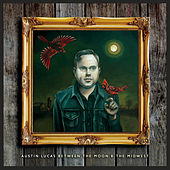 Play & Download Between the Moon & The Midwest by Austin Lucas | Napster