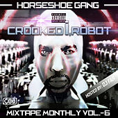Play & Download Mixtape Monthly, Vol. 6 by Horseshoe G.A.N.G. | Napster