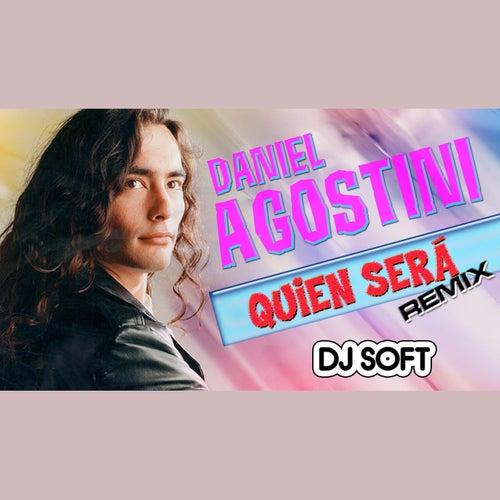 Quien Será (Remix) de Daniel Agostini