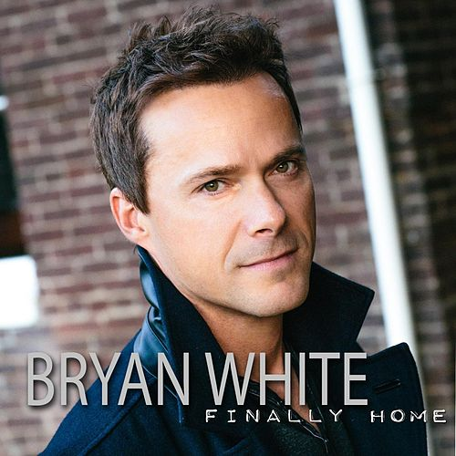 Finally Home von Bryan White