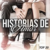 Play & Download Historias de Amor Top 20 by Various Artists | Napster
