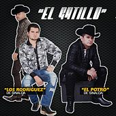 Play & Download El Gatillo (feat. El Potro De Sinaloa) by Los Rodriguez de Sinaloa | Napster