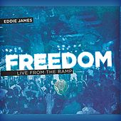 Play & Download Freedom (Live from the Ramp) by Eddie James | Napster