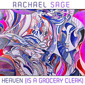 Heaven (Is A Grocery Clerk) by Rachael Sage