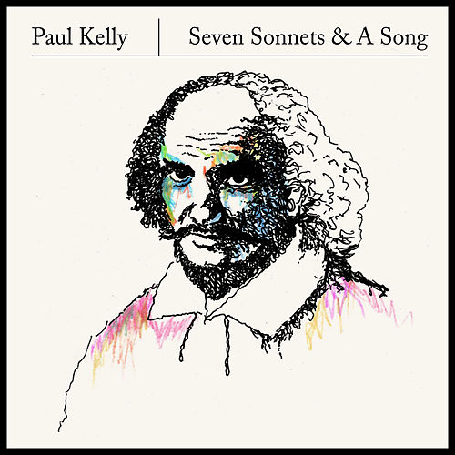 Play & Download Seven Sonnets & A Song by Paul Kelly | Napster
