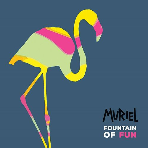 Play & Download Fountain of Fun by Muriel | Napster