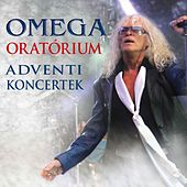Play & Download Oratórium (Adventi Koncertek) (Live) by Omega | Napster