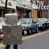 We Are the Wrecks by Wrecks