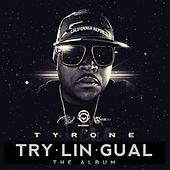Trylingual by Tyrone