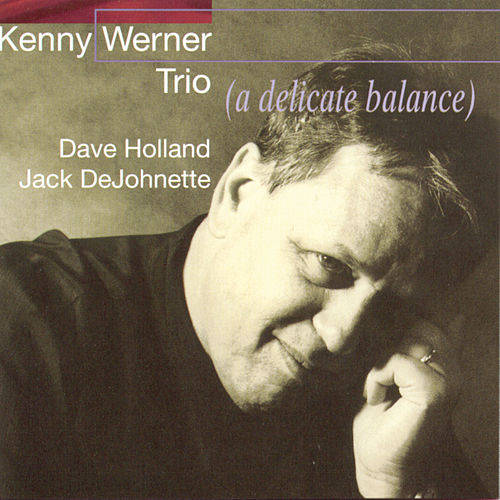 A Delicate Balance by Kenny Werner